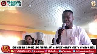 BOYEBEST LIVE @ ROSAC 22ND ANNIVERSARY & CONVENTION  (OLUBORI, YINKA AYEFELE, WOLI AGBA, WOLI AROLE)