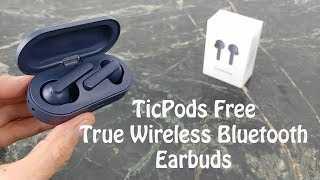 TicPods Free True Wireless Bluetooth Earbuds : Unboxing & Setup