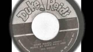 DUKE REID AND HIS GROUP - WHAT MAKES HONEY - DUKE REIDS RECORDS