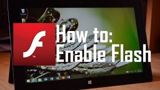 How to Enable Flash on the Microsoft Surface RT (IE10)