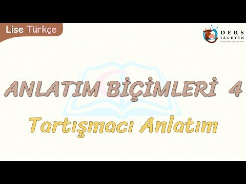 ANLATIM BİÇİMLERİ - 4 / TARTIŞMACI ANLATIM