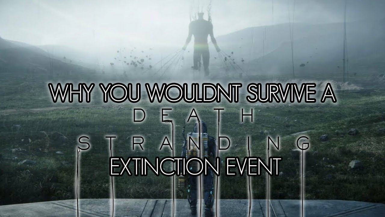 Why You Wouldn't Survive Death Stranding's Extinction Event thumbnail