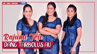 RAJUMI TRIO - Dang Tarbolus Au (Official Video) Lagu Batak Terpopuler