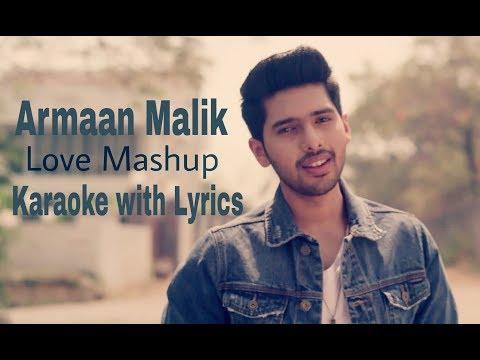 kaun-tujhe-&-kuch-toh-hai---love-mashup-|-armaan-malik-|-karaoke-with-lyrics