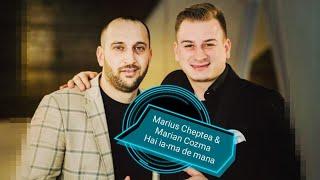 Descarca Marian Cozma & Marius Cheptea - Hai ia-ma de mana 2021