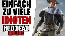 EINFACH ZU VIELE IDIOTEN - Volltrottel in Red Dead Redemption 2 Online #07