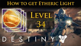 Destiny - How to get Etheric light and reach level 34 fast!