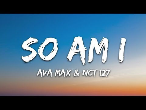 """Ava Max - """"So Am I"""" (Lyrics) Feat. NCT 127"""