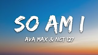 Ava Max So Am I Lyrics feat NCT 127