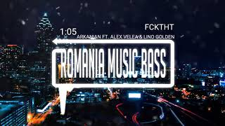 Arkanian - FCKTHT. feat Alex Velea &amp Lino Golden (Bass Boosted)