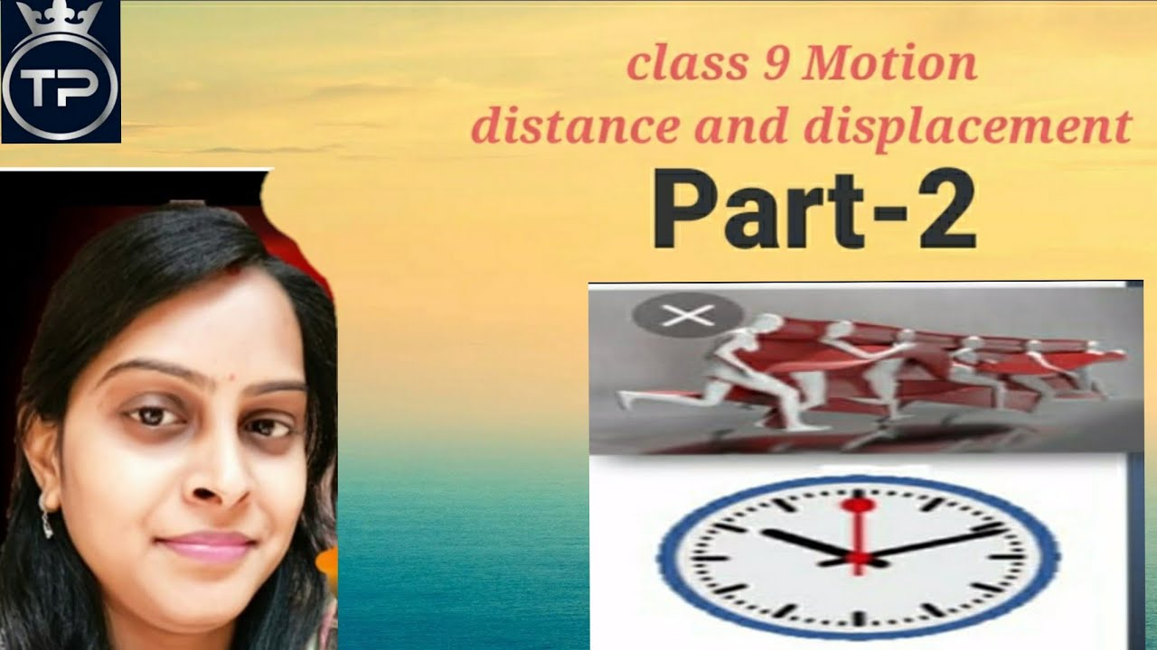 class 9 motion( distance and displacement)