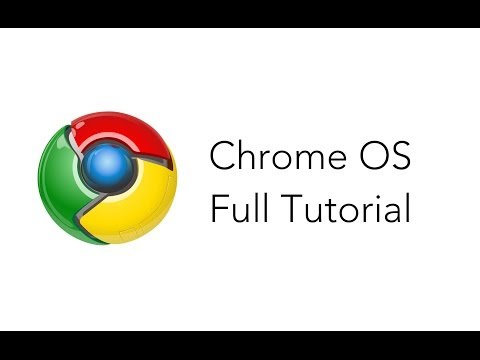 Chrome OS (Chromium) Tutorial
