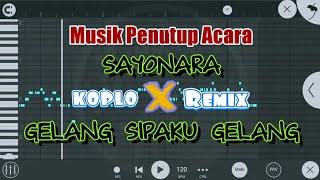 Download Lagu Musik Penutup Acara - SAYONARA X GELANG SIPAKU GELANG Remix Slow DJ dan KOPLO mp3