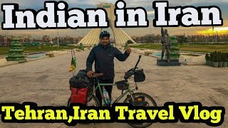 Travel Vlog  Tehran, Iran , Cycling to Tabriz  || vlog 13