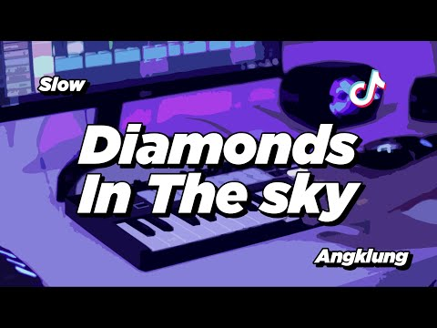 dj diamond in the sky slow angklung viral tik tok