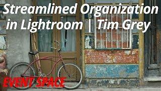 Streamlined Organization in Lightroom | Tim Grey