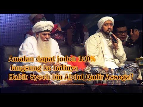 Amalan Dapat Jodoh 100 Langsung Ke Hatinya Habib Syech Bin Abdul Qadir Assegaf
