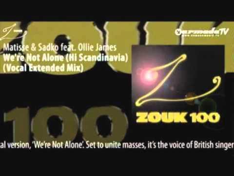 Matisse & Sadko feat. Ollie James - We're Not Alone (Hi Scandinavia!) (Original Mix)