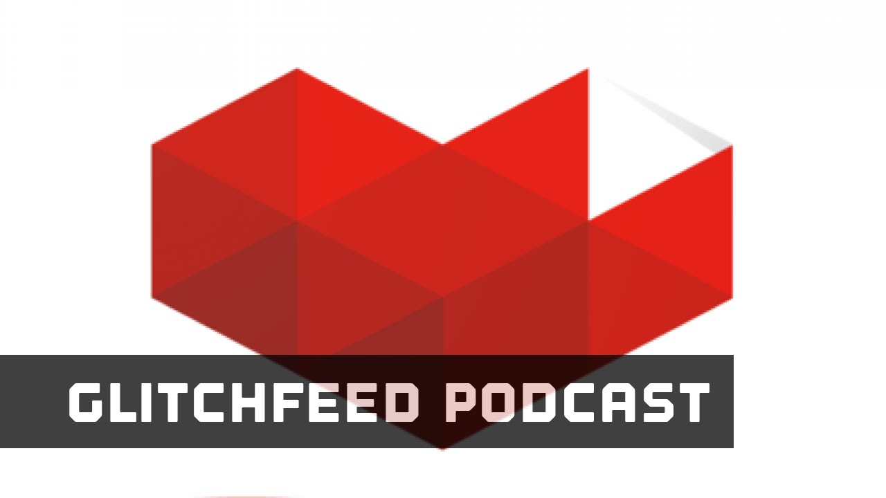 Download YouTube Gaming Is Live! - GlitchFeed Podcast 53