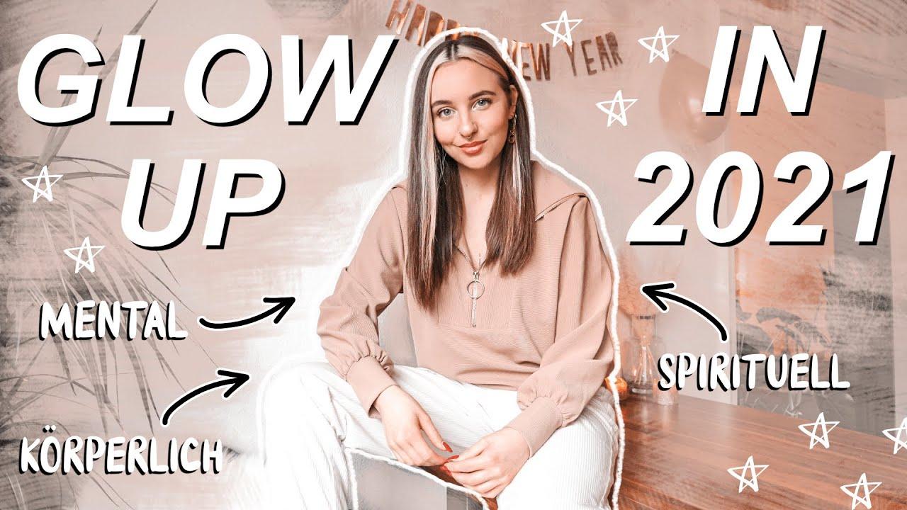 Download 8 TIPPS FÜR DEIN GLOW UP IN 2021 - Körperlich & Mental (Motivation, Selbstliebe, Ernährung etc.)