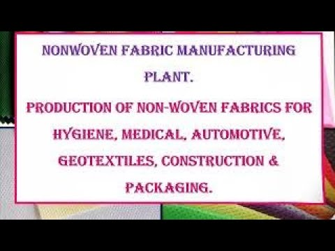 Nonwoven Fabric Manufacturing Plant.
