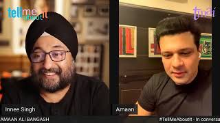 """"""" Tell Me About it """" Episode - 37 with Brilliant Amaan Ali Bangash Hosted By - Innee Singh"""