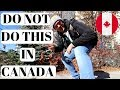 11 Things NOT to do in Canada
