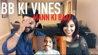 BB Ki Vines   Mann ki Baat Reaction | BB KI VINES | by RajDeep