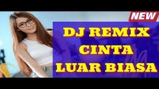 DJ Cinta Luar Biasa Remix Akimilaku terbaru 2019