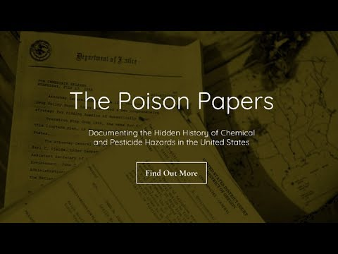 'Poison Papers': US and Canadian Regulators Colluded with Manufacturers of Highly Toxic Substances