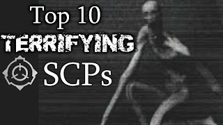 Top 10 Terrifying SCPs