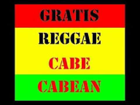 GRATIS REGGAE   CABE CABEAN