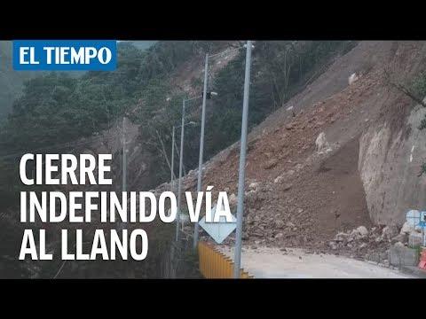 Vía al Llano estará cerrada de manera indefinida por deslizamientos | EL TIEMPO