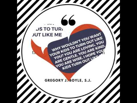 Quotes From Gregory J. Boyle, S.J.