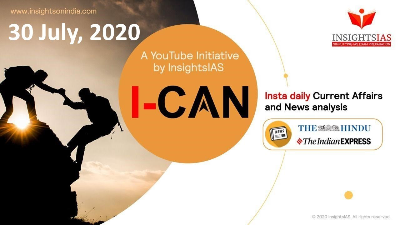 By IAS Topper Current Affairs(Hindu, IE)Analysis & Answer Writing Guidance (I-CAN) July 30, 2020
