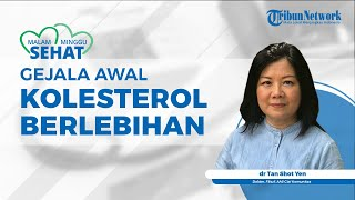 A-Z Kolesterol Tinggi - HDL, LDL, Trigliserida, dan Kolesterol Total.