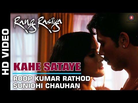 Kahe Sataye Full Video  Rang Rasiya  Randeep Hooda & Nandana Sen  Sunidhi Chauhan