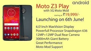 Moto Z3 Play - Price & Release Date in India - Specifications!!