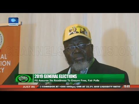 2019 Elections: FG Assures Its Readiness To Ensure Free, Fair Polls