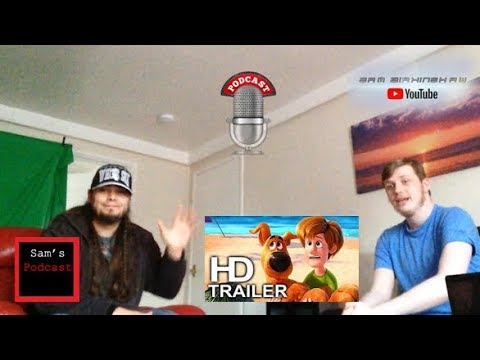 Sam's Podcast #1: Scoob! (2020) Trailer Discussion / Sam and Daren