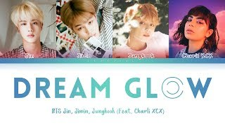 Gambar cover BTS - Dream Glow (Feat. Charli XCX) (방탄소년단 - Dream Glow) [Color Coded Lyrics/Han/Rom/Eng/가사]