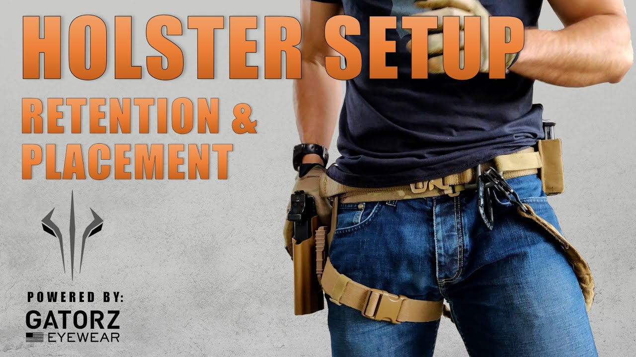 Best Holster Setup [ Retention & Placement ]