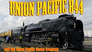 Union Pacific 844 and the Union Pacific Steam Program.