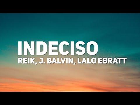 reik,-j.-balvin,-lalo-ebratt---indeciso-(letra)