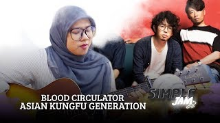 Simple Jam: Blood Circulator - Asian Kungfu Generation Bahasa Malaysia Version