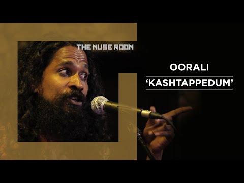Kashtappedum - Oorali - The Muse Room