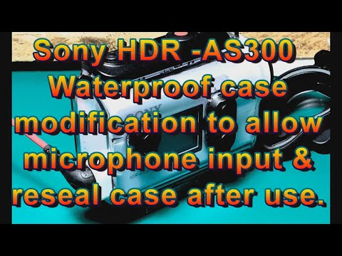 Sony HDR AS300, Sony FDR-X3000 waterproof case modification for mic input