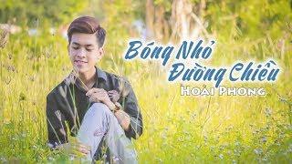 Bóng Nhỏ Đường Chiều - Hoài Phong