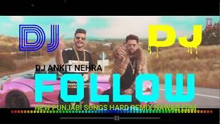 FOLLOW NEW PUNJABI SONGS HARD REMIX NAWAB EDM DJ ANKIT NEHRA