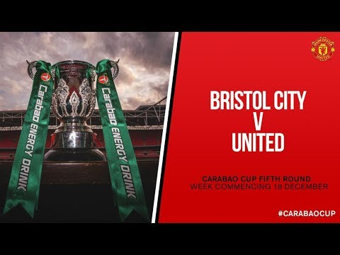 Carabao Cup 5th Round Draw - Bristol City vs Manchester United!